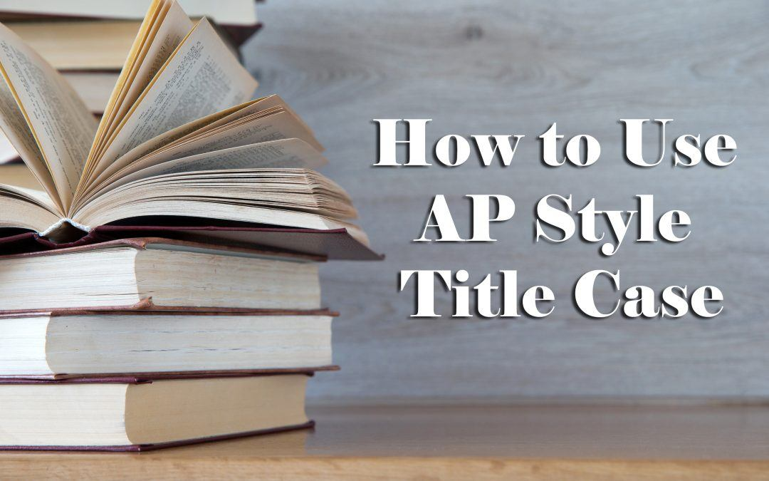 How To Correctly Use AP (and APA) Style Title Case