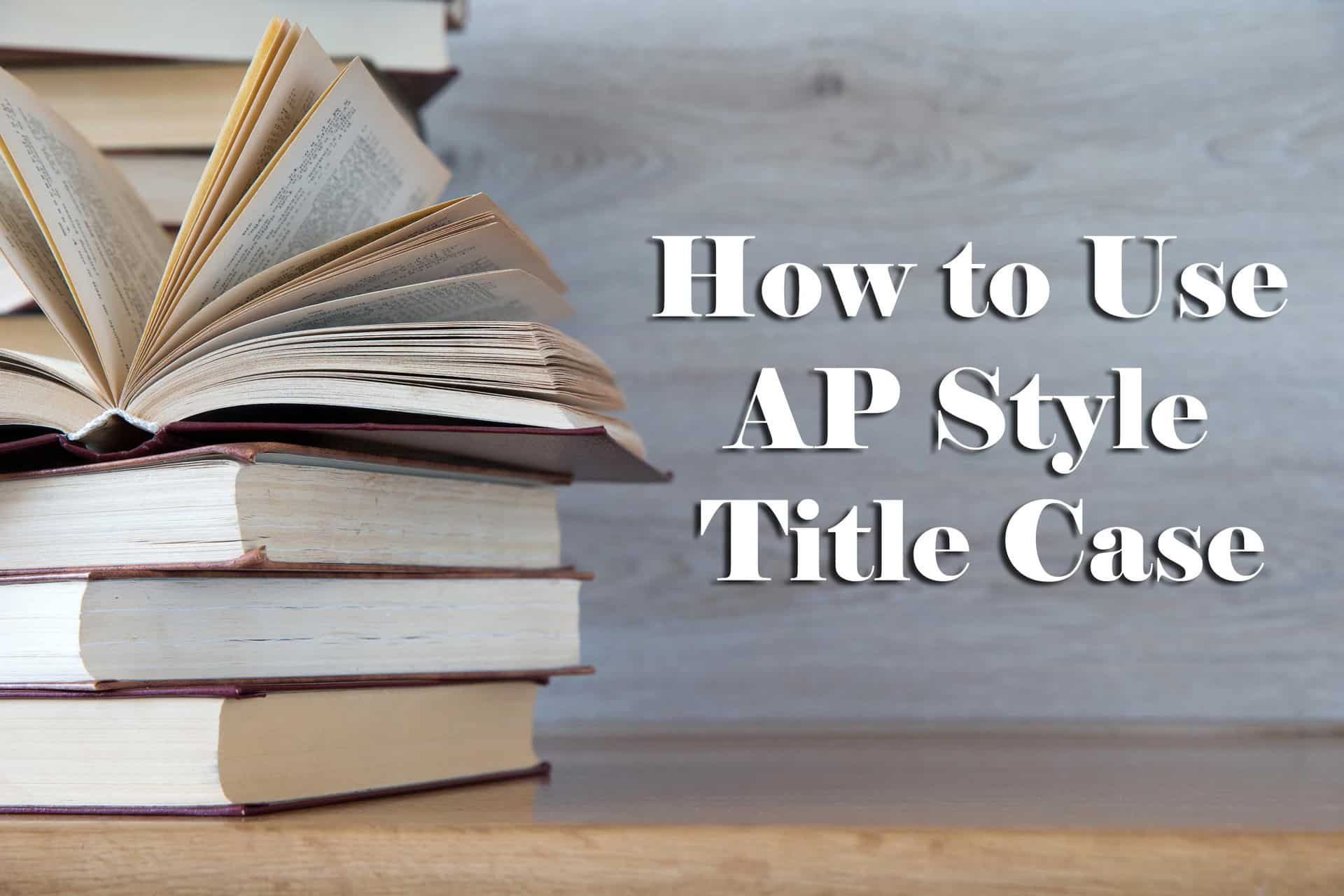 how to correctly use ap  and apa  style title case