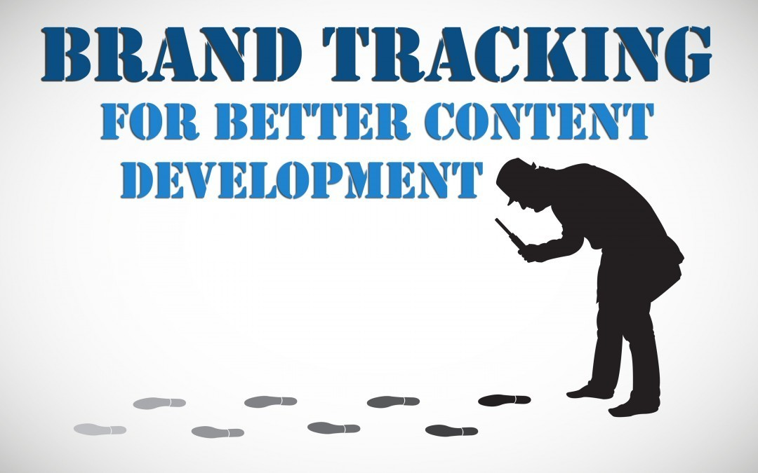 Brand Tracking for Better Content Development