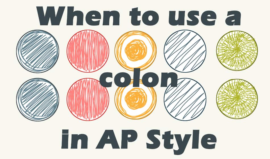 When to Use a Colon in AP Style