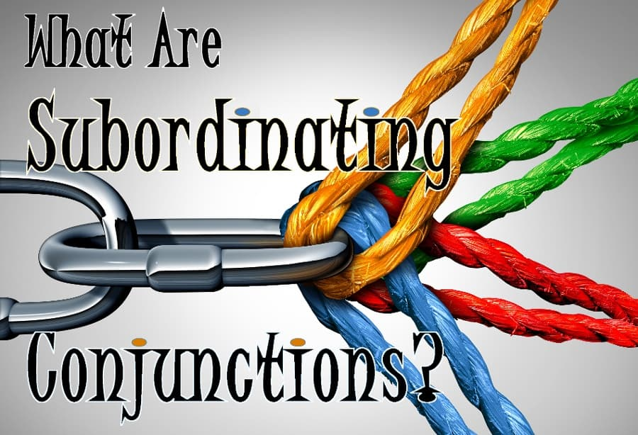 What Are Subordinating Conjunctions?