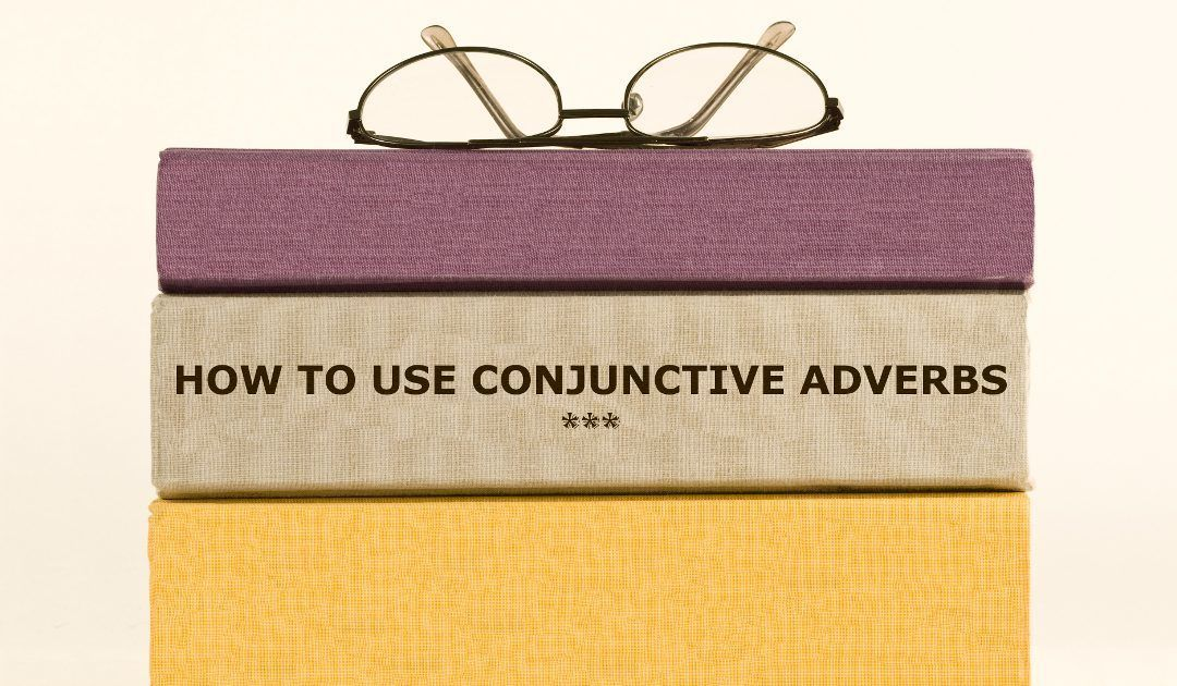 How to Use Conjunctive Adverbs