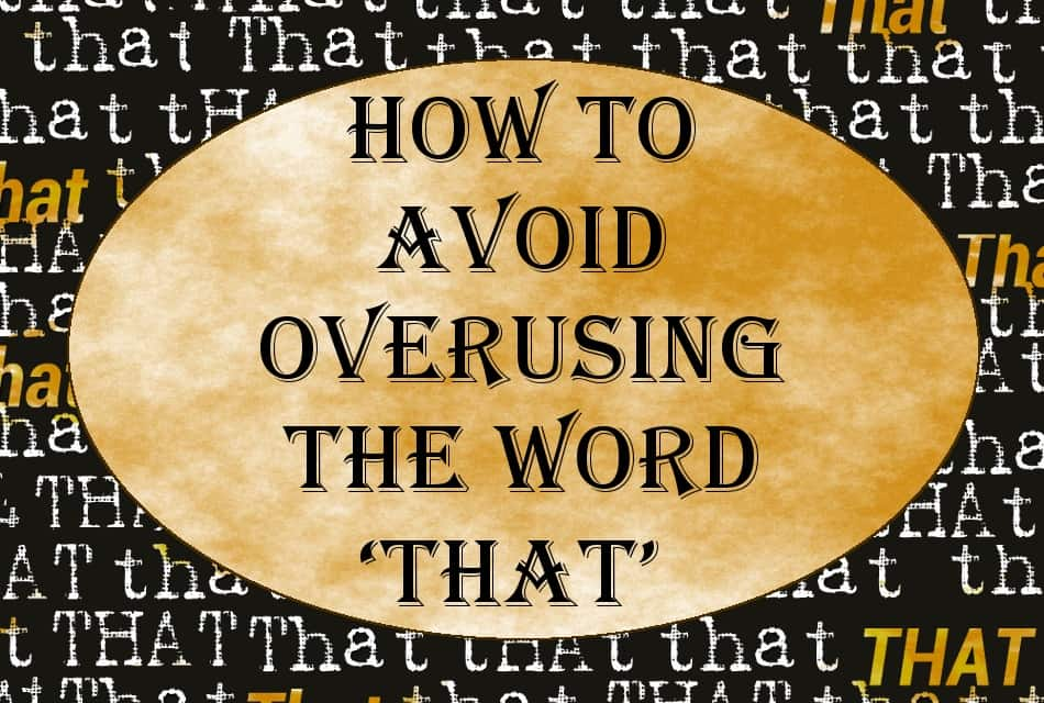 How to Avoid Overusing the Word 'That' in Your Writing