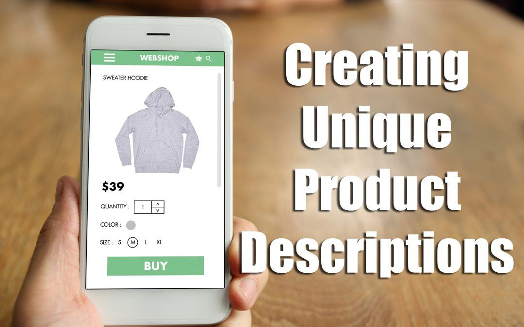 Why You Should Create Product Descriptions That Are Unique