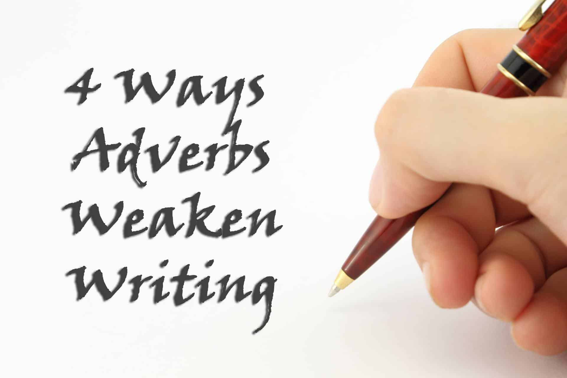 Adverbs Weaken Writing