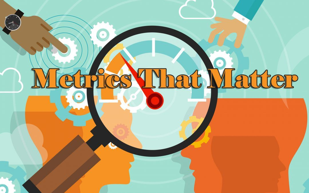 Metrics That Matter: What You Should Really Be Tracking