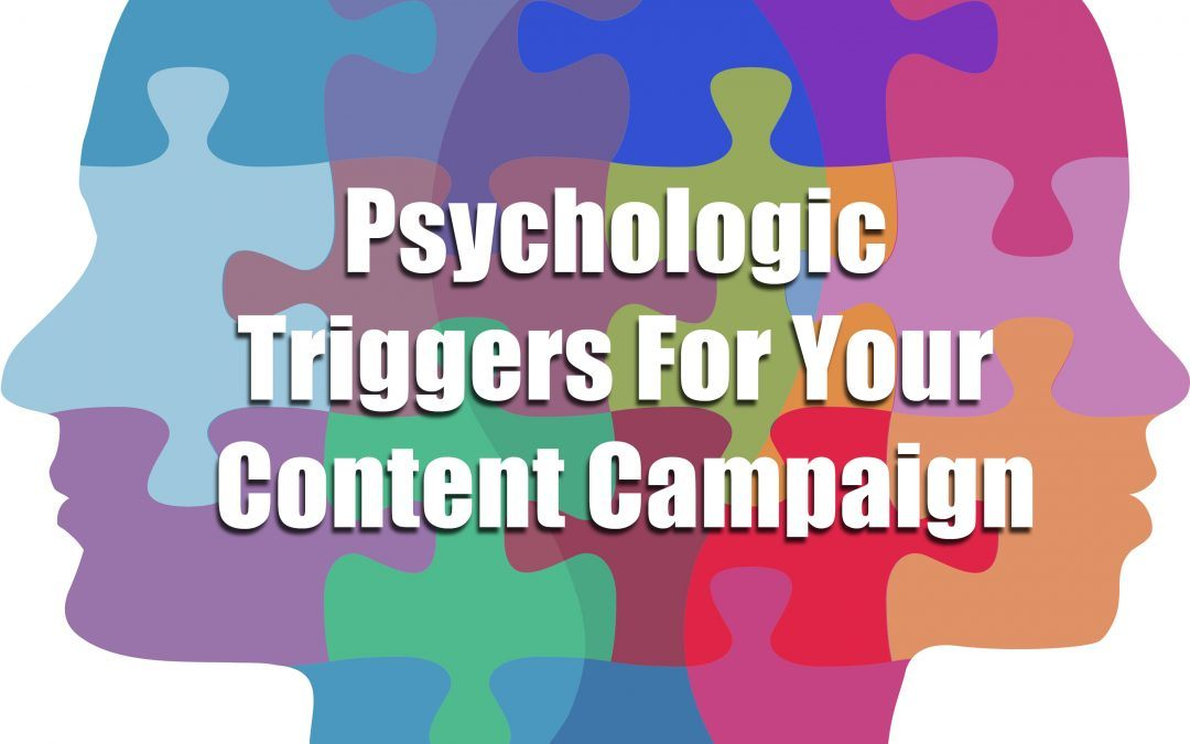 Creating Effective Content Marketing Campaigns: Five Surprising Psychological Triggers