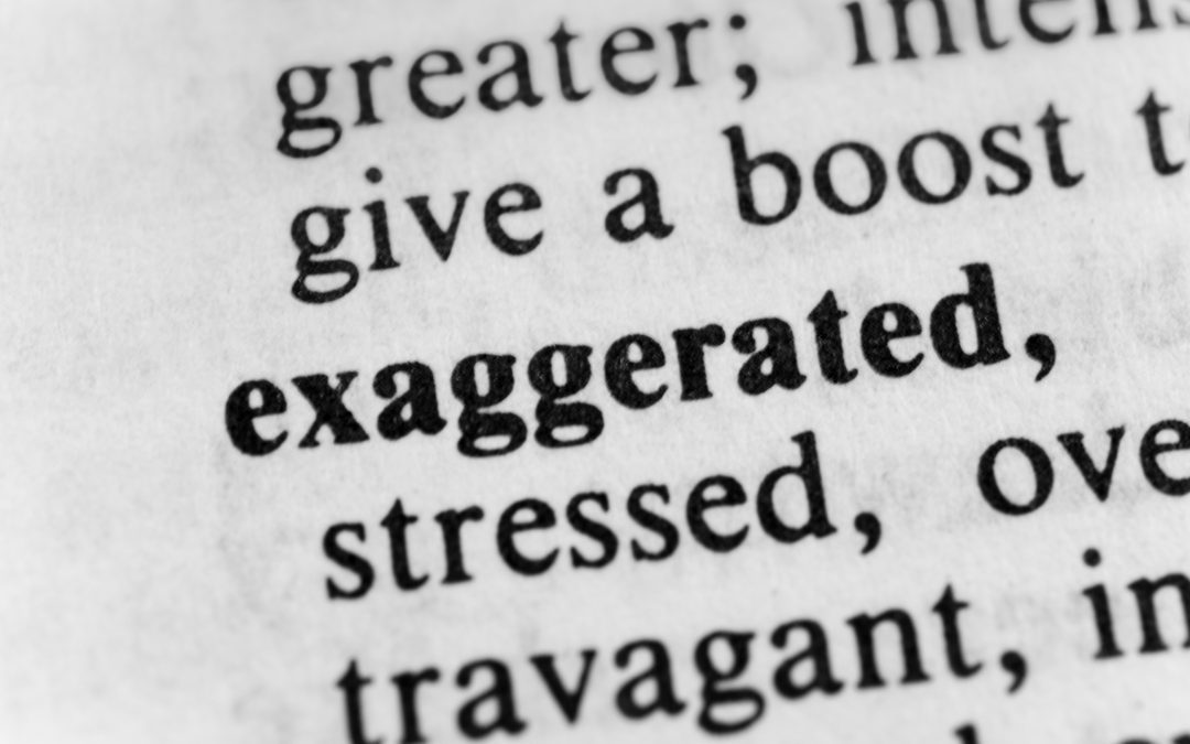 Why You May Lose Credibility If You Exaggerate in Writing