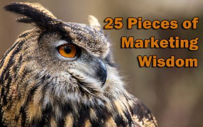 25 Pieces of Marketing Wisdom From the Best in the Business