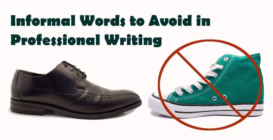 Informal Words to Avoid in Professional Writing