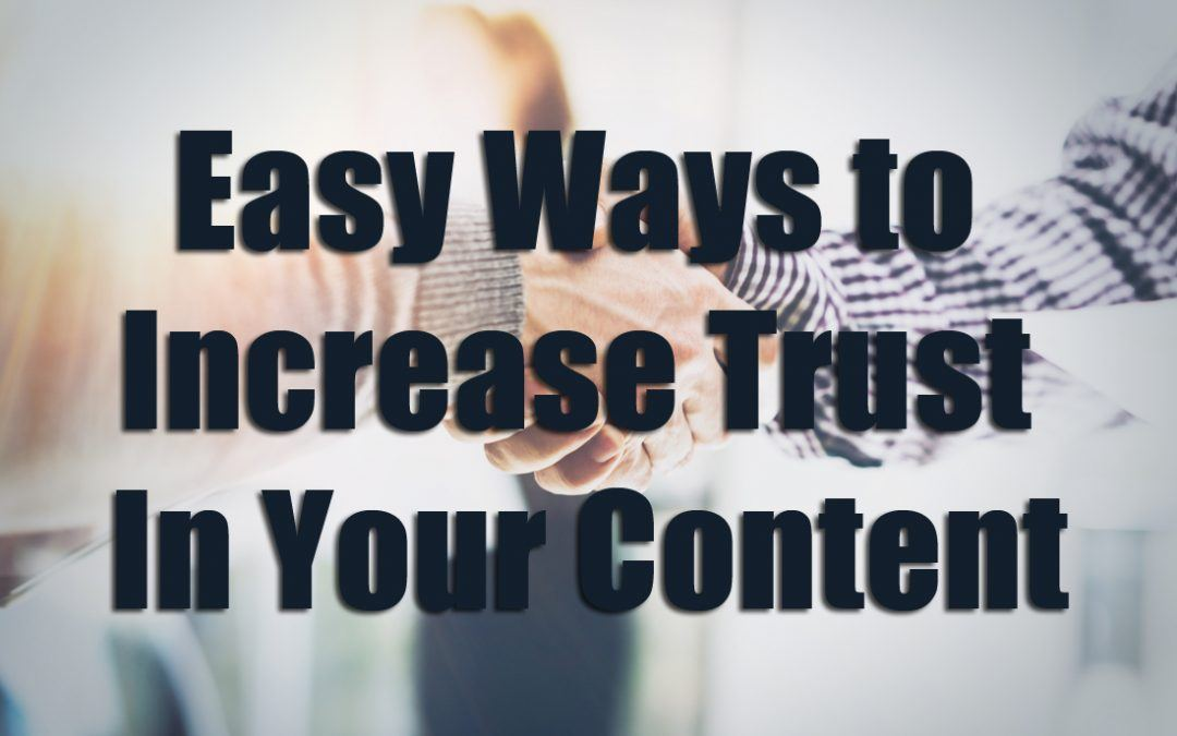 Easy Ways to Increase Trust In Your Content