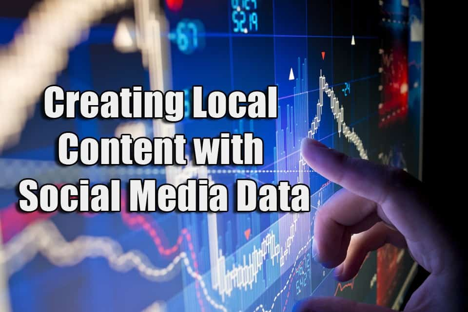 Creating Engaging Local Content with Social Media Data