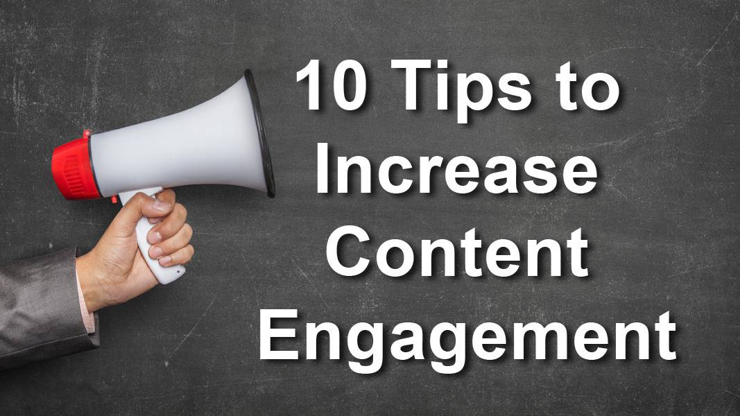 Top 10 Tips to Increase Content Engagement