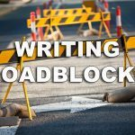 Writing Roadblocks