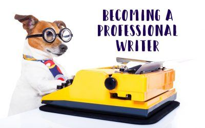 5 Steps To Becoming a Professional Writer
