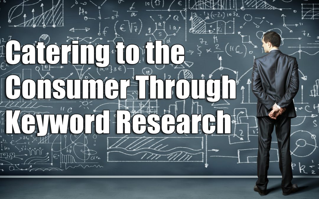 Catering to the Consumer Through Keyword Research