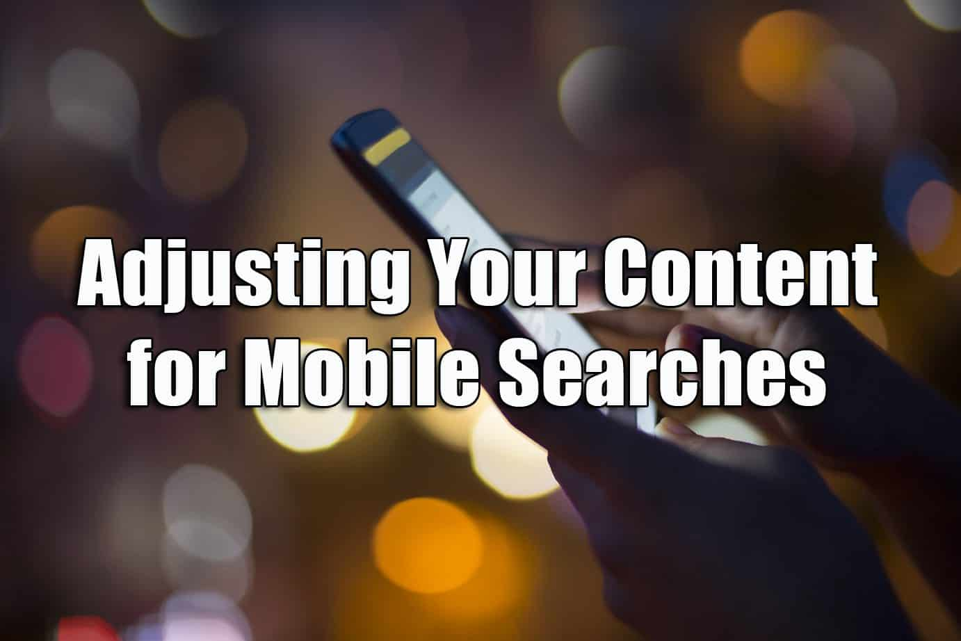 Content for Mobile Searches