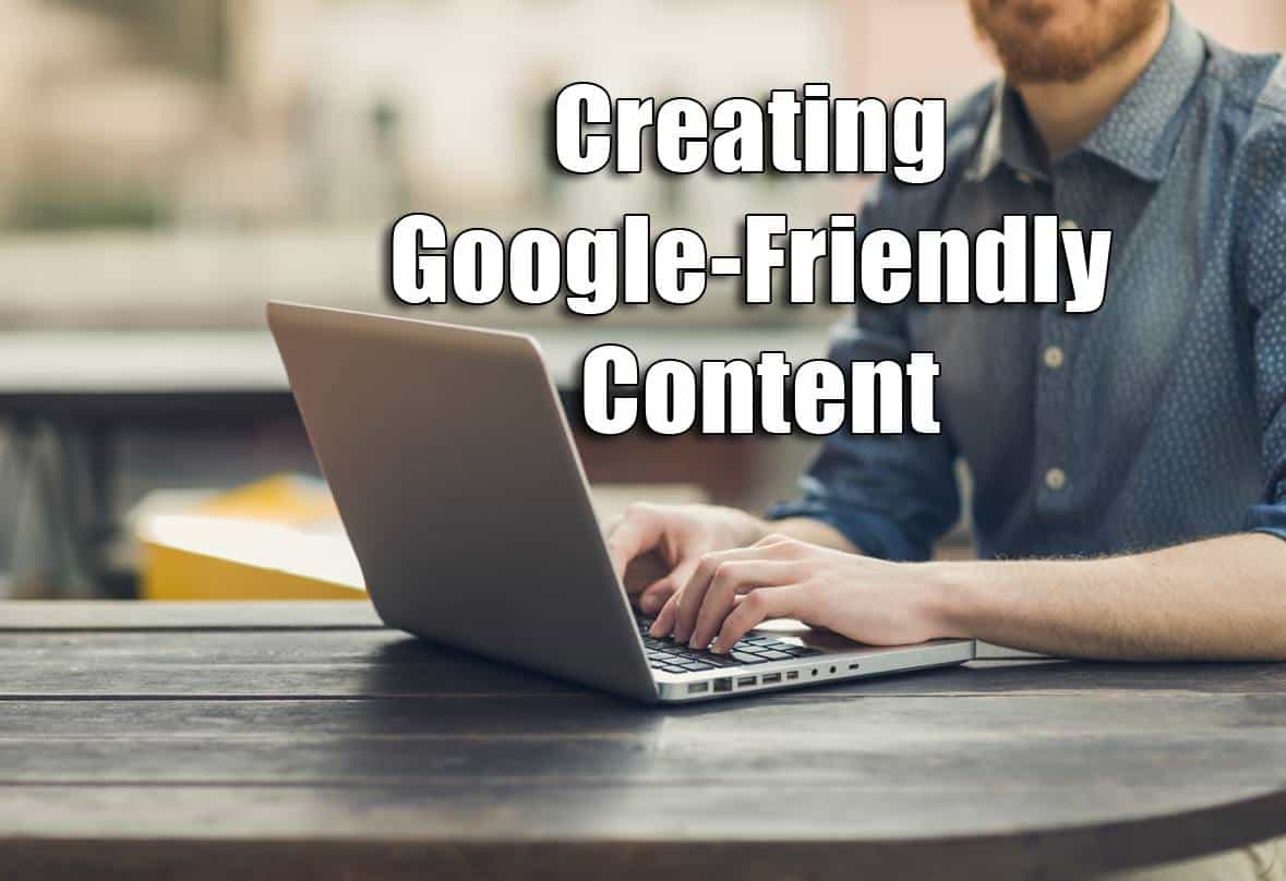 Google-Friendly Content