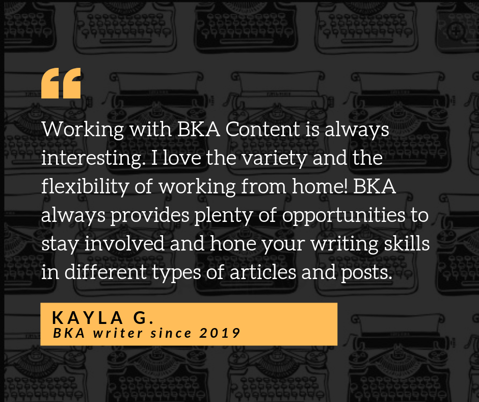 Quote from BKA writer about variety of work and opportunity to hone your writing skills.