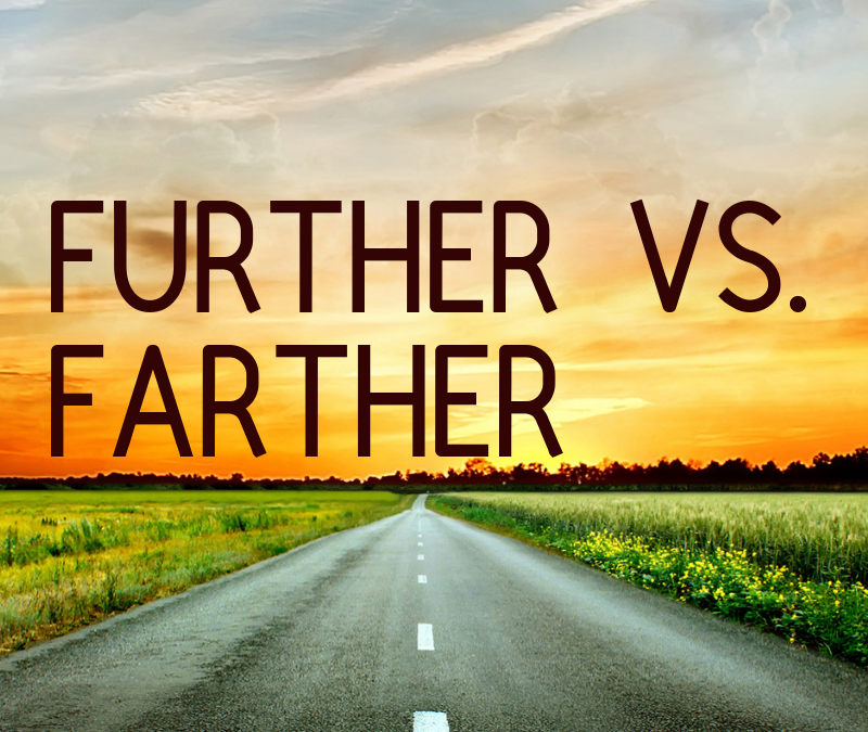 Commonly Confused Words: Further Vs. Farther