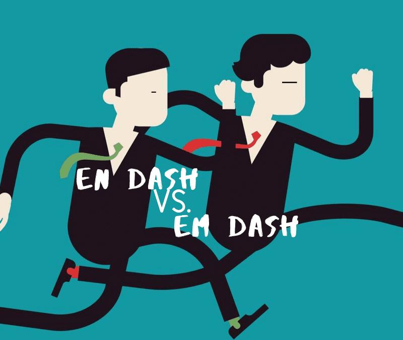 Commonly Confused Words: En Dash Vs. Em Dash
