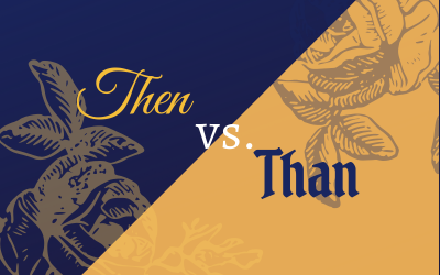 Commonly Confused Words: Then vs. Than