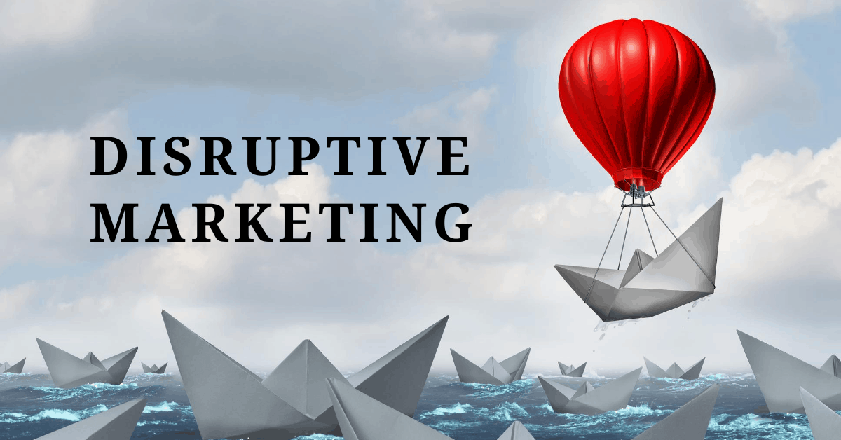 power of disruptive marketing